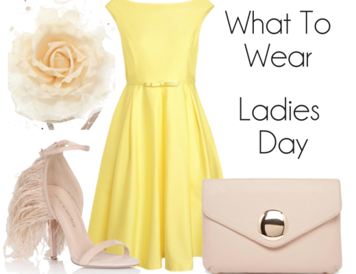 What To Wear To Ladies Day